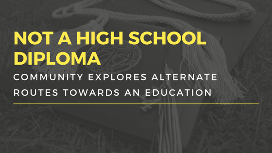 Not your average high school diploma: Community explores alternate routes towards an education