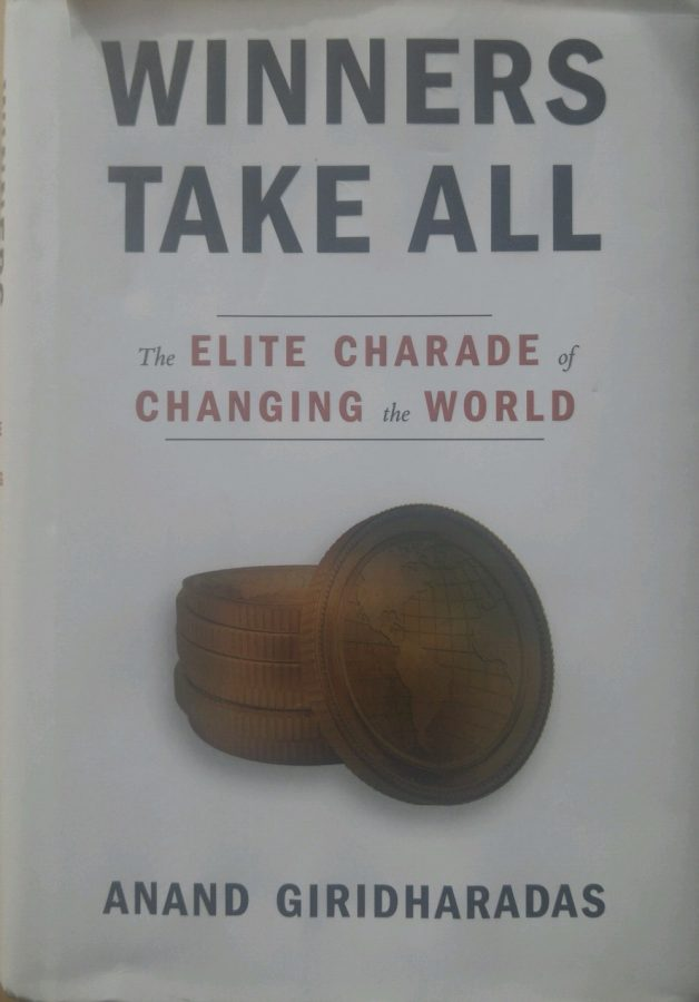 """Winners Take All"" by Anand Giridharadas shows how societal elites are harming poorer Americans."