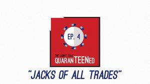 QuaranTEENed - Jacks of All Trades